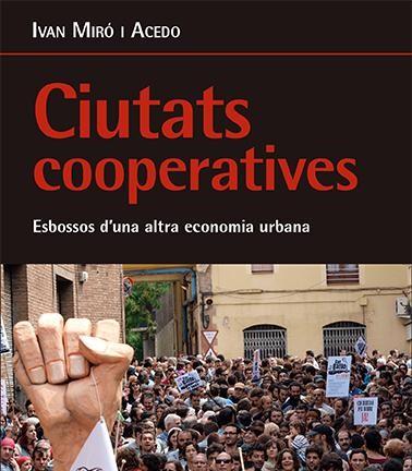 Ciutats cooperatives. Esbossos d'una altra economia urbana amb el seu autor Ivan Miró a Llibreria Synusia.